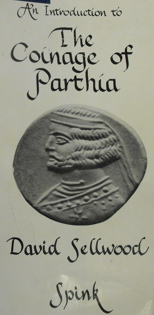 An Introduction to the Coinage of Parthia by David Sellwood 2nd Edition